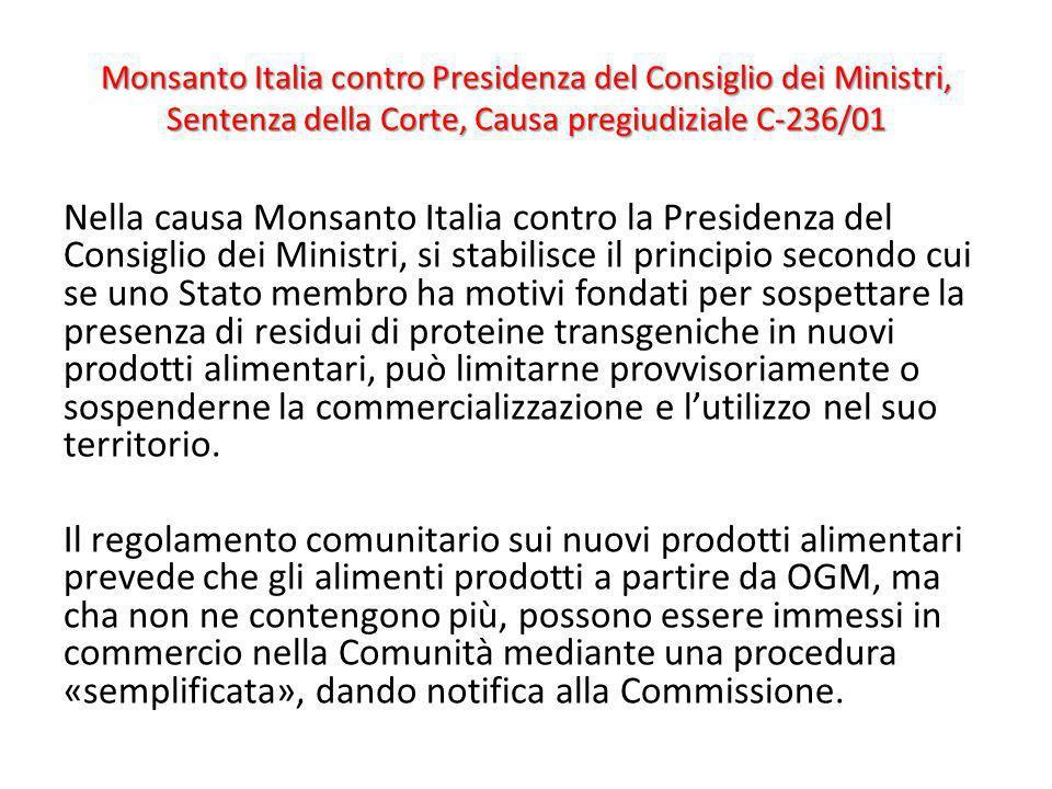 Monsanto Italia contro Presidenza del Consiglio dei Ministri, Sentenza della Corte, Causa pregiudiziale C-236/01 Nella causa Monsanto Italia contro la