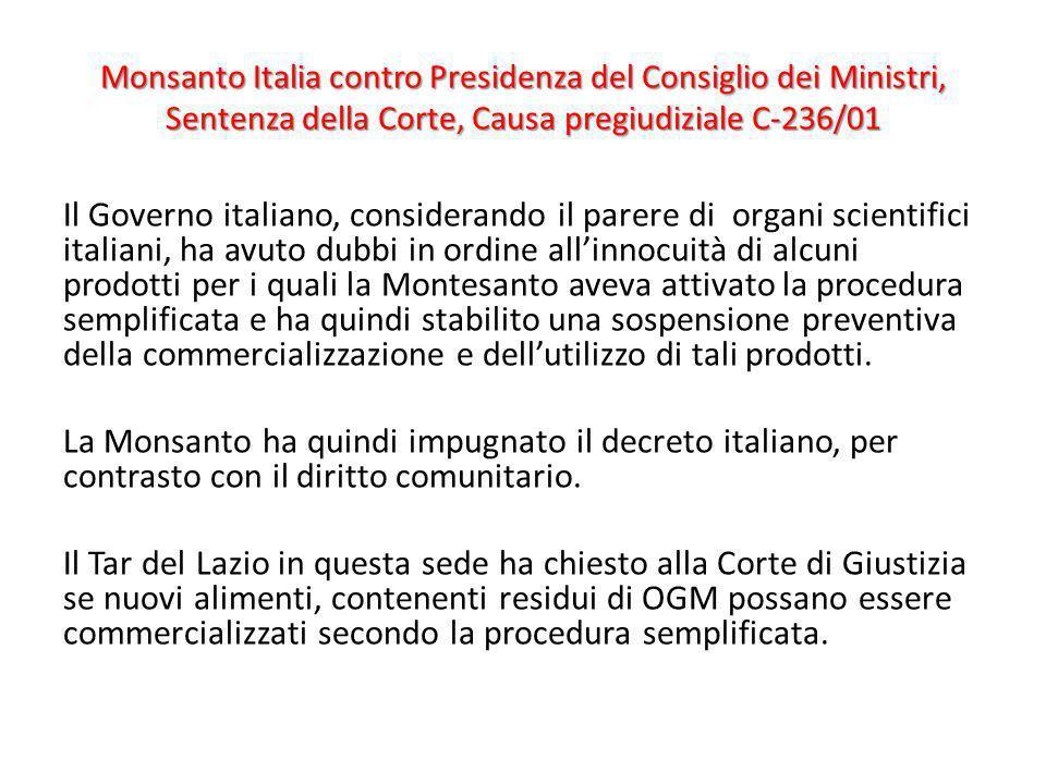 Monsanto Italia contro Presidenza del Consiglio dei Ministri, Sentenza della Corte, Causa pregiudiziale C-236/01 Il Governo italiano, considerando il