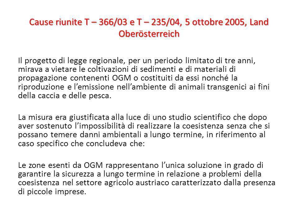 Cause riunite T – 366/03 e T – 235/04, 5 ottobre 2005, Land Oberösterreich Il progetto di legge regionale, per un periodo limitato di tre anni, mirava