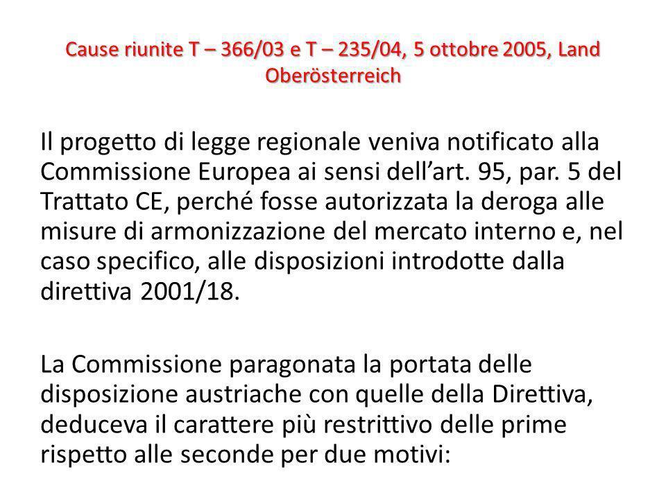 Cause riunite T – 366/03 e T – 235/04, 5 ottobre 2005, Land Oberösterreich Il progetto di legge regionale veniva notificato alla Commissione Europea a