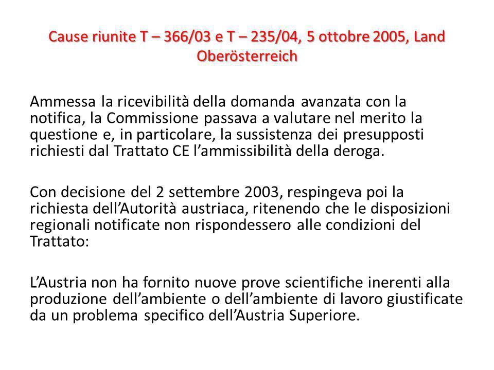 Cause riunite T – 366/03 e T – 235/04, 5 ottobre 2005, Land Oberösterreich Ammessa la ricevibilità della domanda avanzata con la notifica, la Commissi