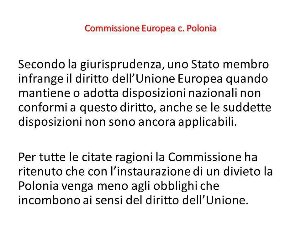 Commissione Europea c. Polonia Secondo la giurisprudenza, uno Stato membro infrange il diritto dellUnione Europea quando mantiene o adotta disposizion