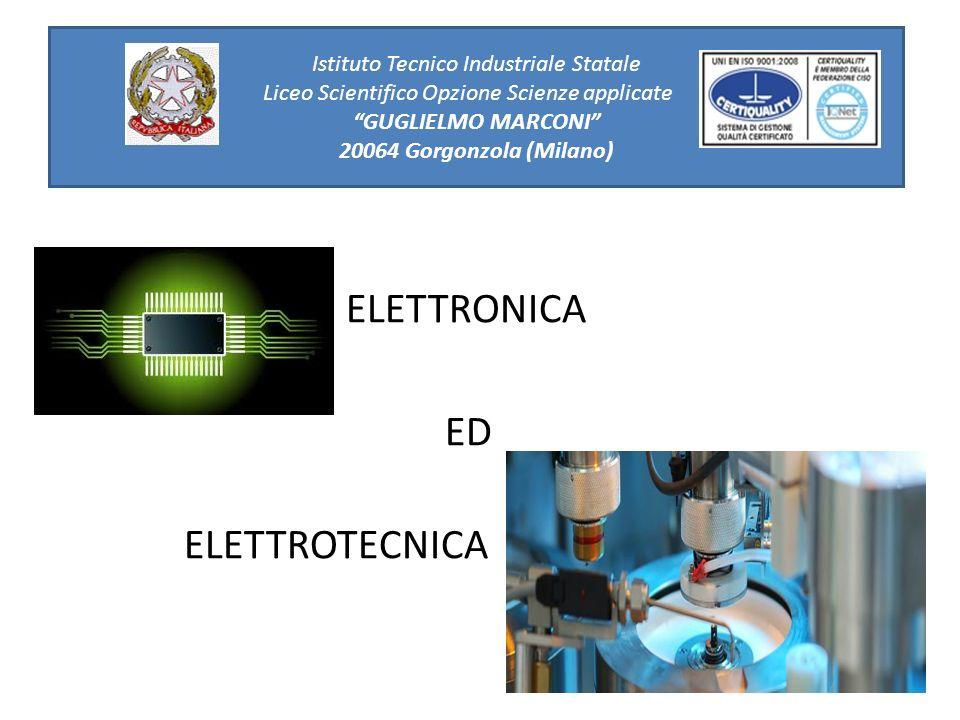 ELETTRONICA ED ELETTROTECNICA PER CHI …..E curioso, dinamico e orientato alla tecnologia.