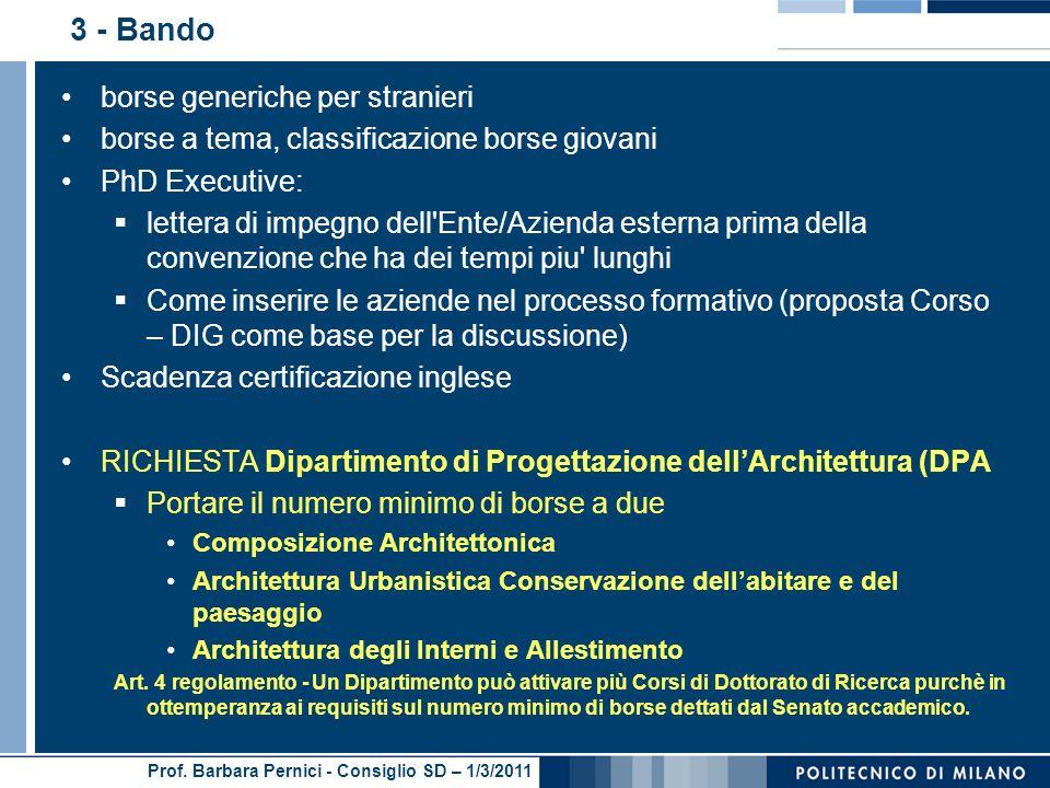Prof. Barbara Pernici - Consiglio SD – 1/3/2011 3 - Bando borse generiche per stranieri borse a tema, classificazione borse giovani PhD Executive: let