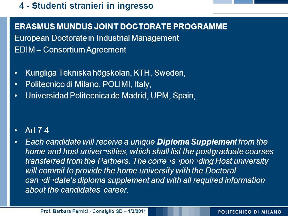 Prof. Barbara Pernici - Consiglio SD – 1/3/2011 ERASMUS MUNDUS JOINT DOCTORATE PROGRAMME European Doctorate in Industrial Management EDIM – Consortium