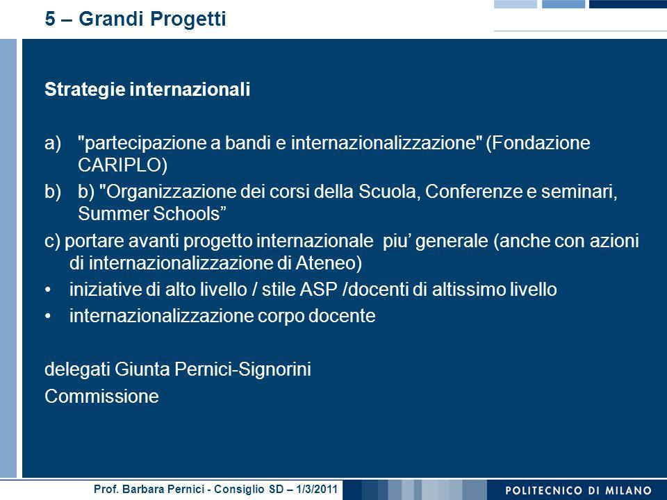 Prof. Barbara Pernici - Consiglio SD – 1/3/2011 5 – Grandi Progetti Strategie internazionali a)