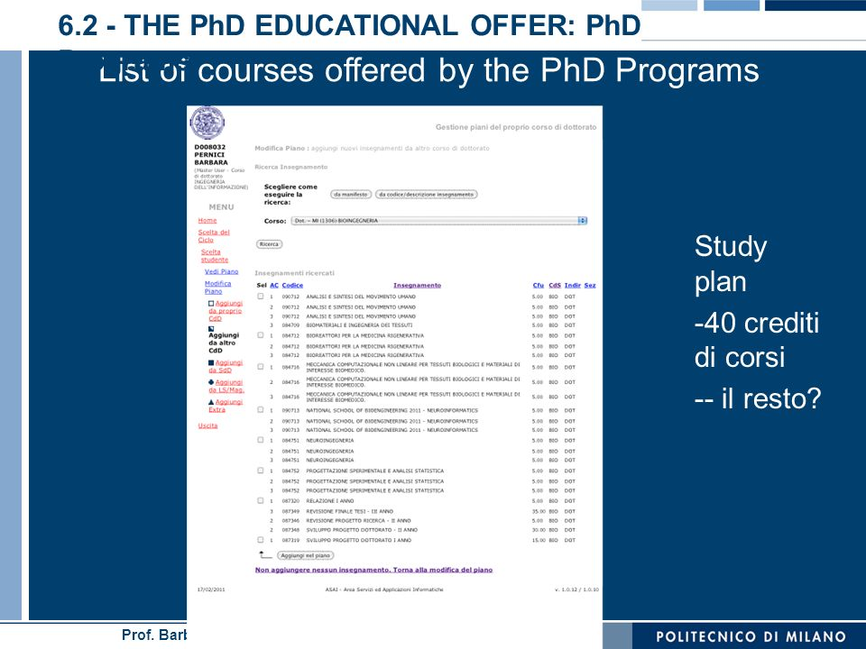Prof. Barbara Pernici - Consiglio SD – 1/3/2011 List of courses offered by the PhD Programs 6.2 - THE PhD EDUCATIONAL OFFER: PhD Programs Study plan -
