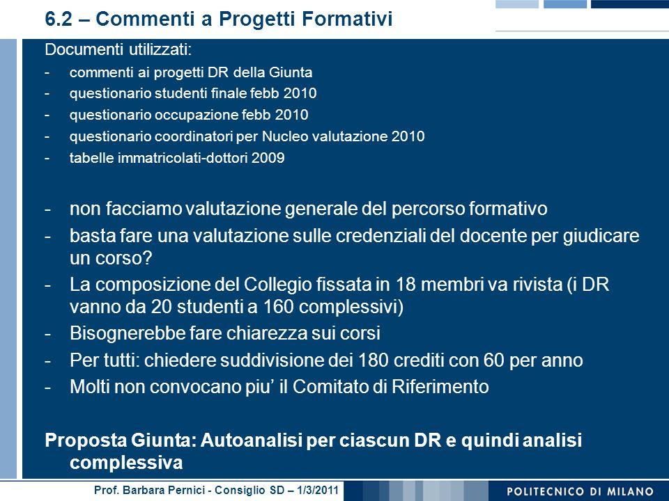 Prof. Barbara Pernici - Consiglio SD – 1/3/2011 6.2 – Commenti a Progetti Formativi Documenti utilizzati: -commenti ai progetti DR della Giunta -quest