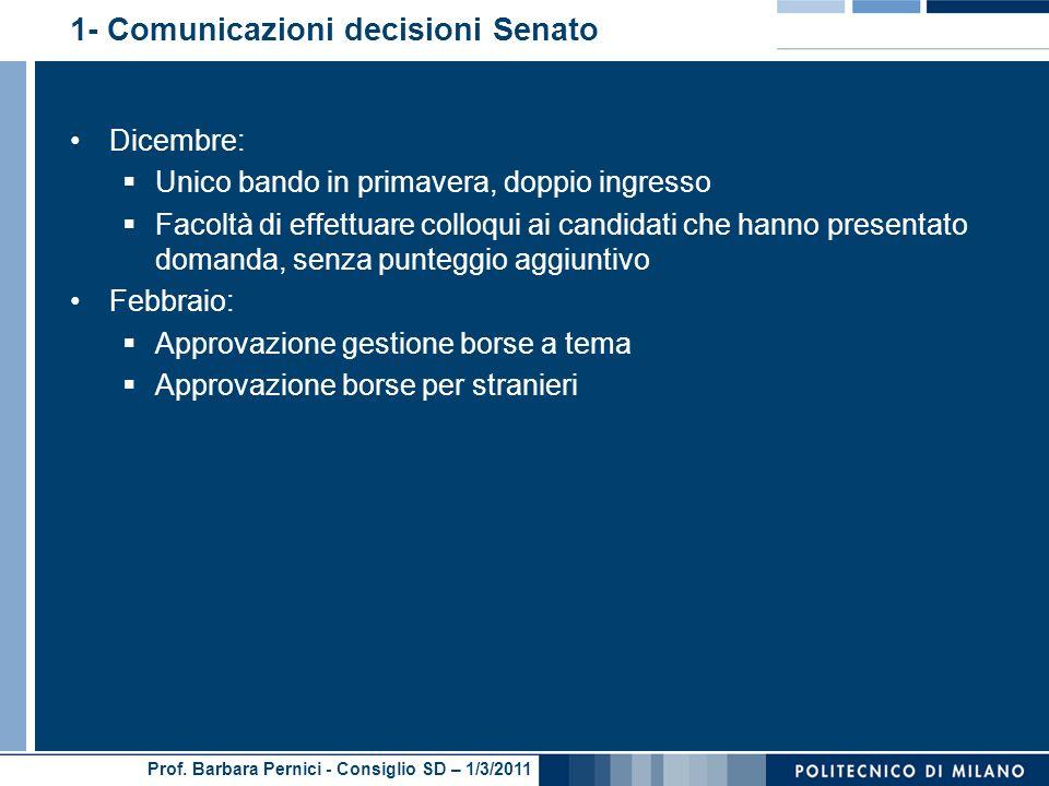 Prof. Barbara Pernici - Consiglio SD – 1/3/2011 1- Comunicazioni decisioni Senato Dicembre: Unico bando in primavera, doppio ingresso Facoltà di effet