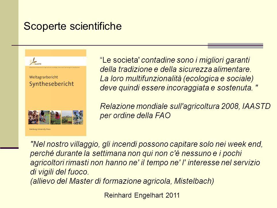 Reinhard Engelhart 2011 Scoperte scientifiche Le societa' contadine sono i migliori garanti della tradizione e della sicurezza alimentare. La loro mul