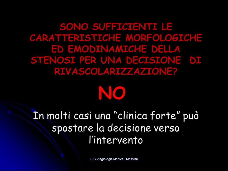SONO SUFFICIENTI LE CARATTERISTICHE MORFOLOGICHE ED EMODINAMICHE DELLA STENOSI PER UNA DECISIONE DI RIVASCOLARIZZAZIONE? NO In molti casi una clinica