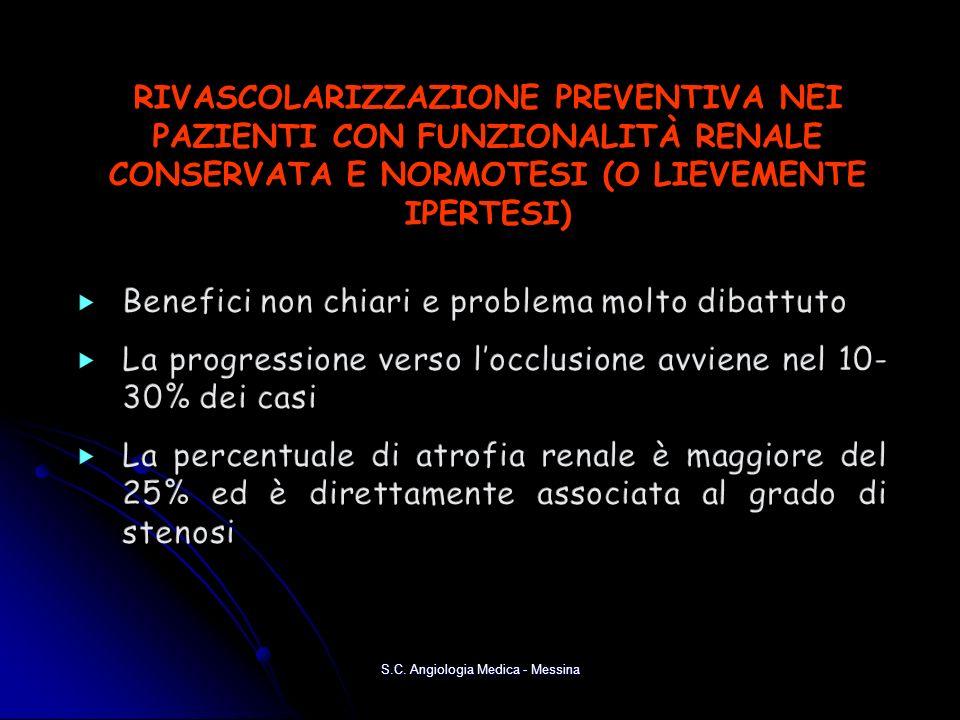 RIVASCOLARIZZAZIONE PREVENTIVA NEI PAZIENTI CON FUNZIONALITÀ RENALE CONSERVATA E NORMOTESI (O LIEVEMENTE IPERTESI) S.C. Angiologia Medica - Messina