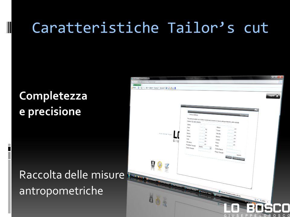 Caratteristiche Tailors cut Completezza e precisione Raccolta delle misure antropometriche