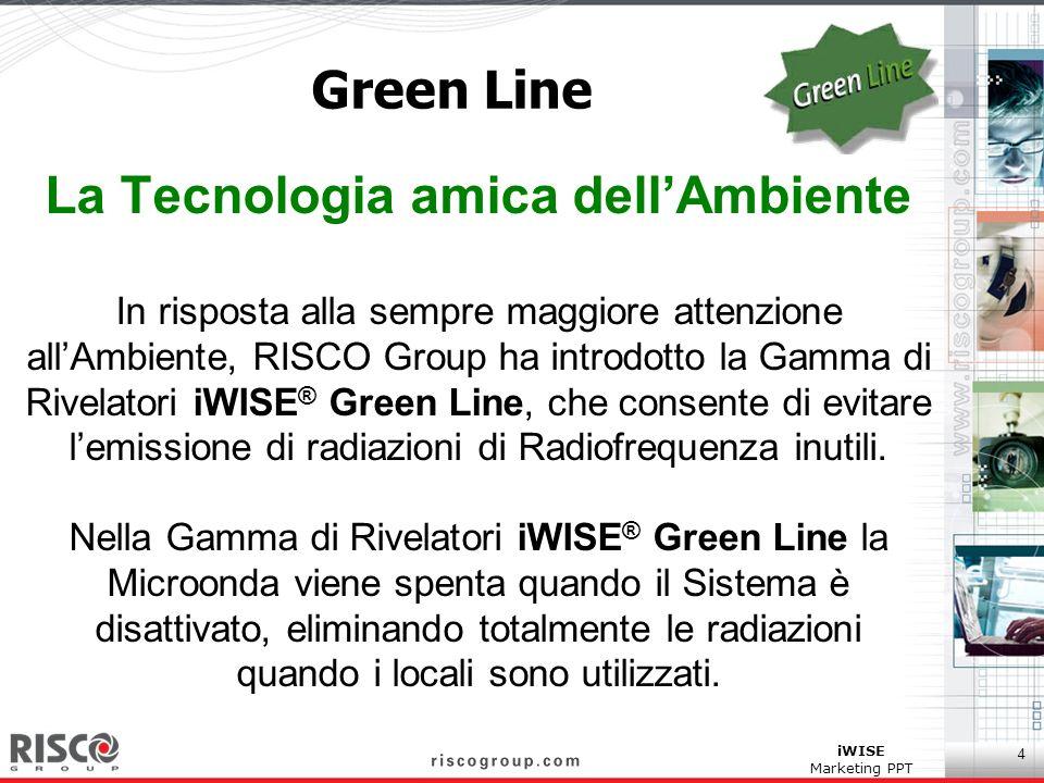 4 iWISE Marketing PPT Green Line La Tecnologia amica dellAmbiente In risposta alla sempre maggiore attenzione allAmbiente, RISCO Group ha introdotto l