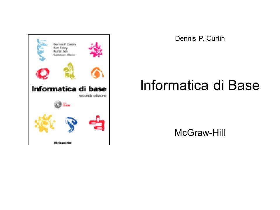 Dennis P. Curtin Informatica di Base McGraw-Hill