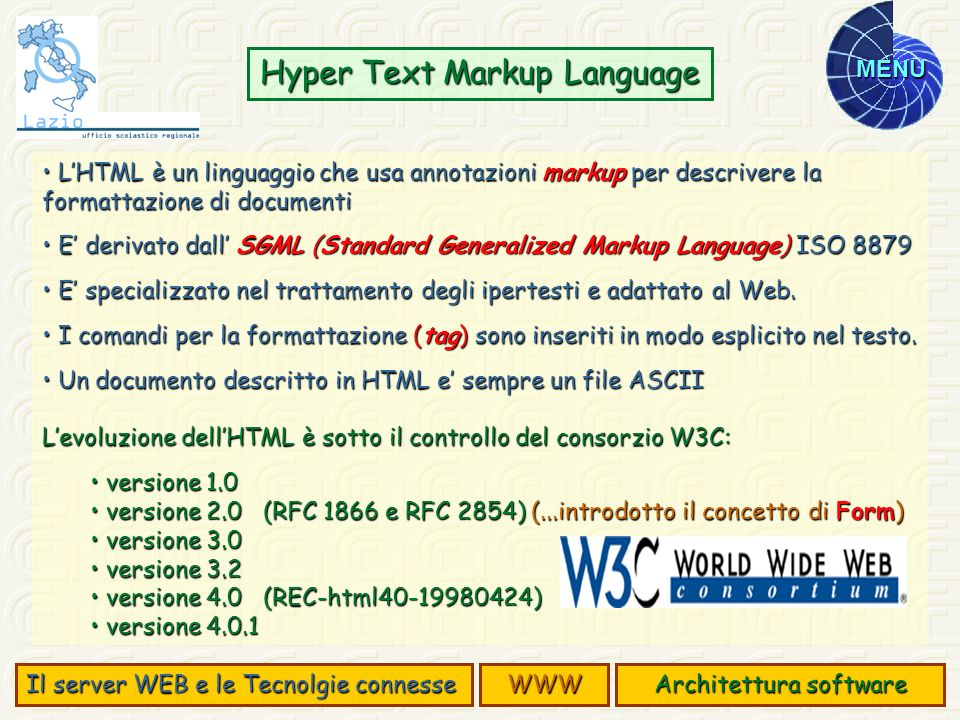 MENU LHTML è un linguaggio che usa annotazioni markup per descrivere la formattazione di documenti LHTML è un linguaggio che usa annotazioni markup pe
