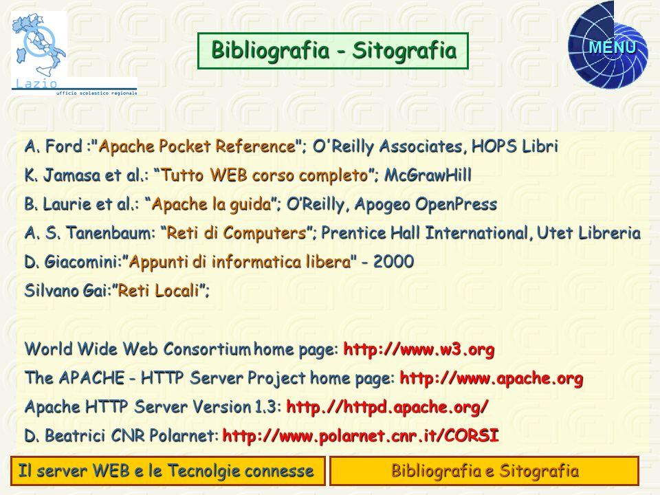 MENU Bibliografia - Sitografia Il server WEB e le Tecnolgie connesse Bibliografia e Sitografia A. Ford :