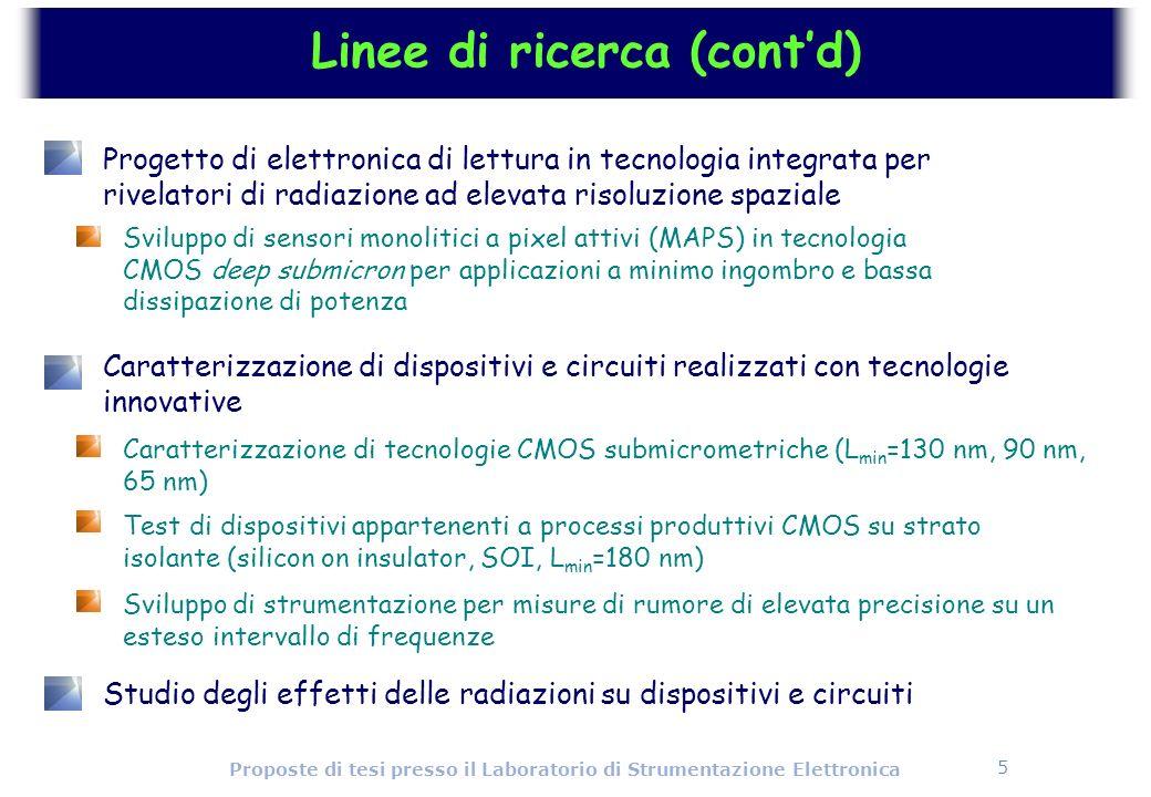 5 Proposte di tesi presso il Laboratorio di Strumentazione Elettronica Caratterizzazione di dispositivi e circuiti realizzati con tecnologie innovativ
