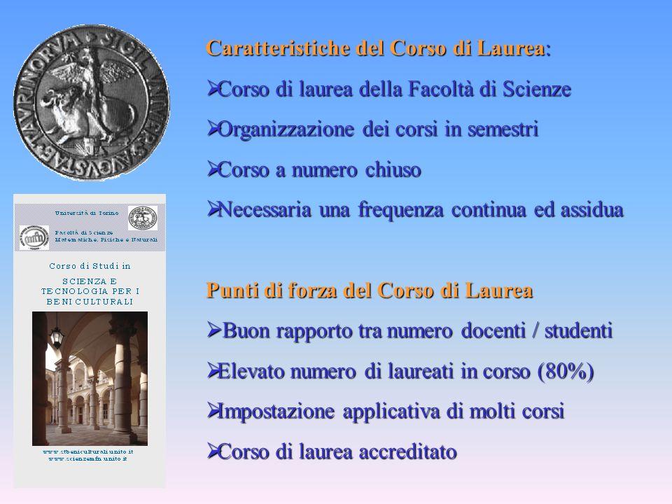 Caratteristiche del Corso di Laurea: Corso di laurea della Facoltà di Scienze Corso di laurea della Facoltà di Scienze Organizzazione dei corsi in sem