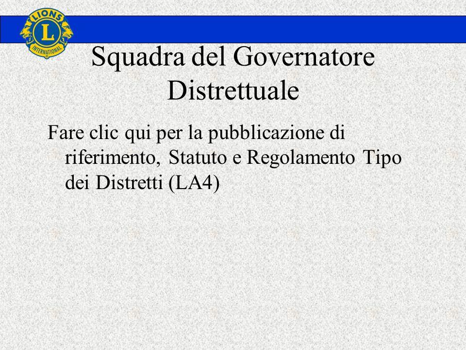 Squadra del Governatore Distrettuale Fare clic qui per la pubblicazione di riferimento, Statuto e Regolamento Tipo dei Distretti (LA4)