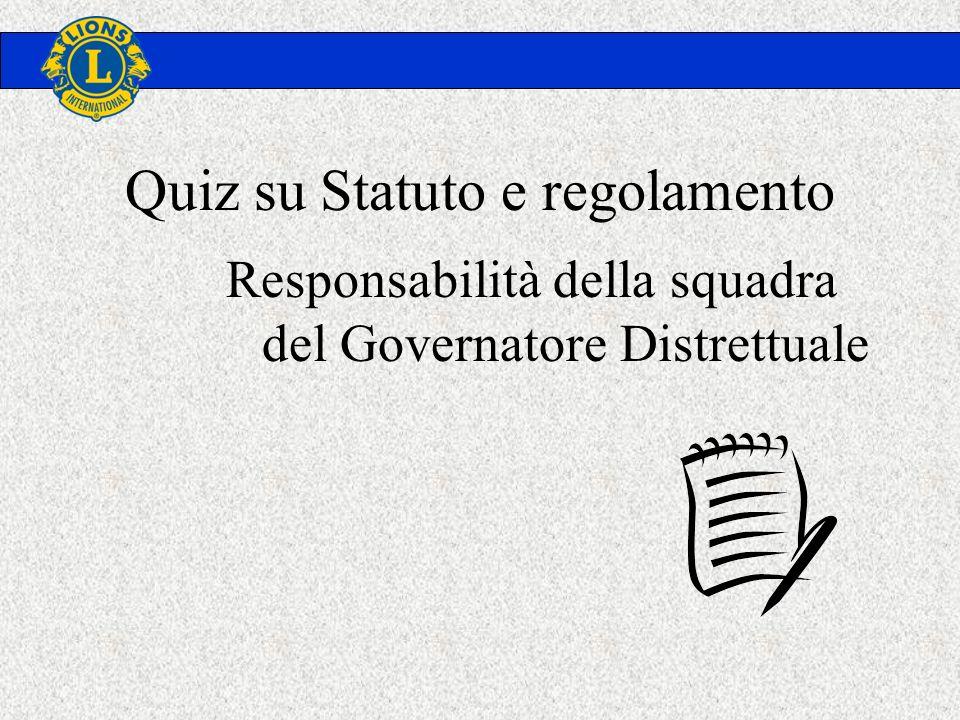 Quiz su Statuto e regolamento Responsabilità della squadra del Governatore Distrettuale