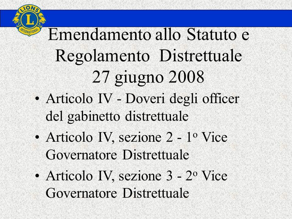 Emendamento allo Statuto e Regolamento Distrettuale 27 giugno 2008 Articolo IV - Doveri degli officer del gabinetto distrettuale Articolo IV, sezione 2 - 1 o Vice Governatore Distrettuale Articolo IV, sezione 3 - 2 o Vice Governatore Distrettuale
