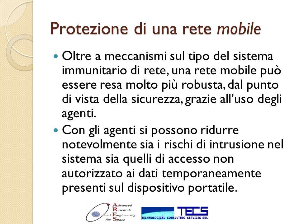 Protezione di una rete mobile Oltre a meccanismi sul tipo del sistema immunitario di rete, una rete mobile può essere resa molto più robusta, dal punt