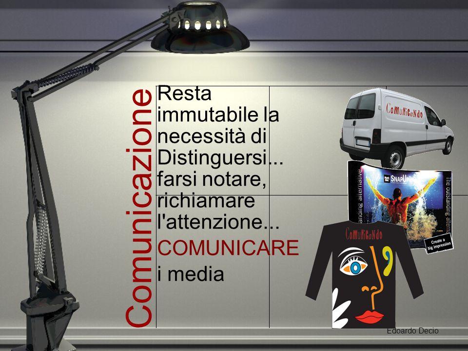 Comunicazione Edoardo Decio Resta immutabile la necessità di Distinguersi...