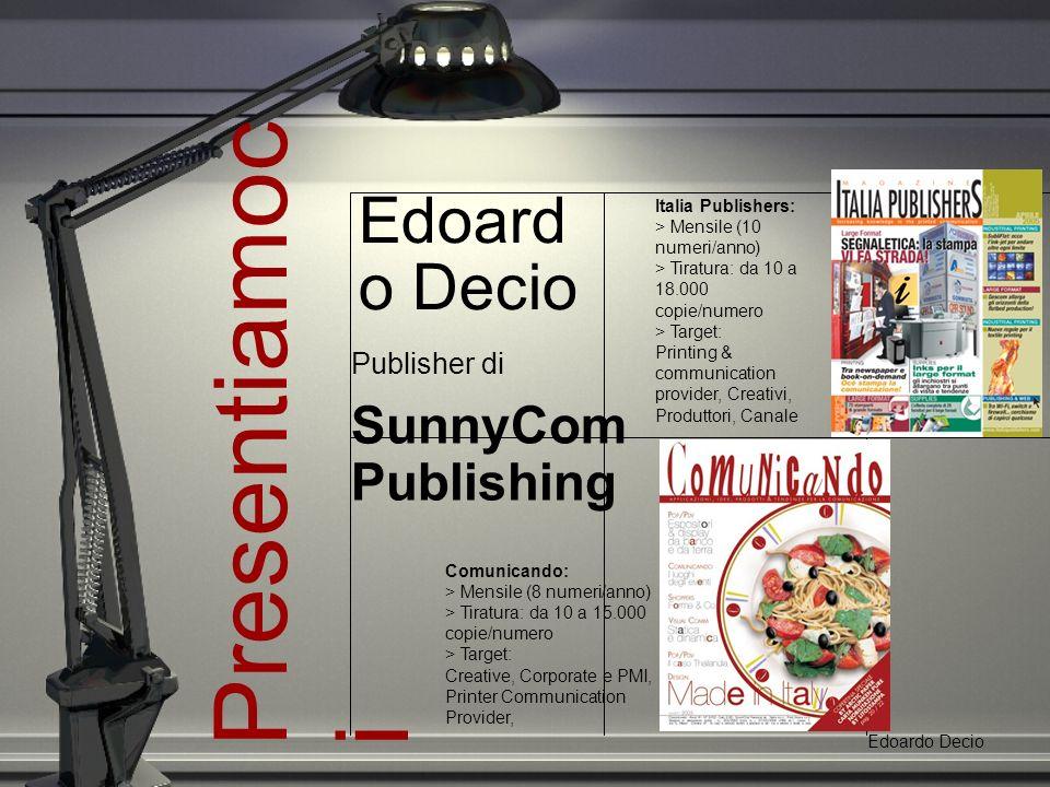 Scelta editoriale Edoardo Decio Integrandoli oppure Creandone di nuovi E meglio realizzare una buona idea che trovarne una migliore!