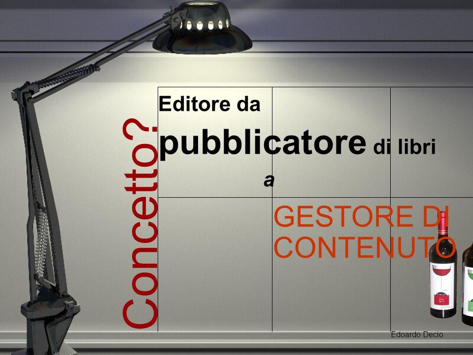 Il mondo editoriale Edoardo Decio Per cosa.
