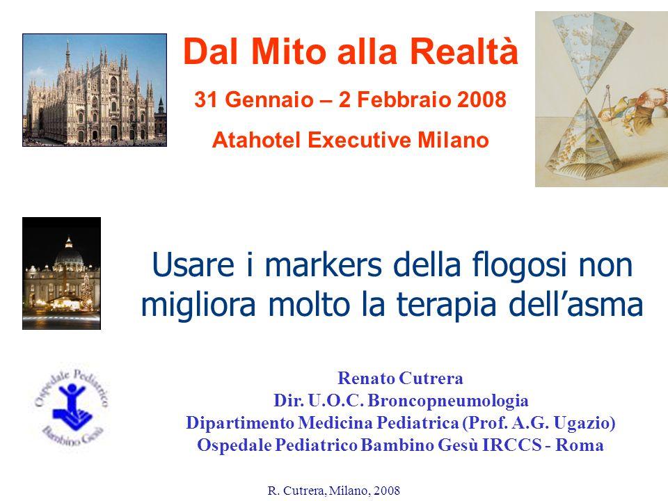 R. Cutrera, Milano, 2008 Renato Cutrera Dir. U.O.C. Broncopneumologia Dipartimento Medicina Pediatrica (Prof. A.G. Ugazio) Ospedale Pediatrico Bambino