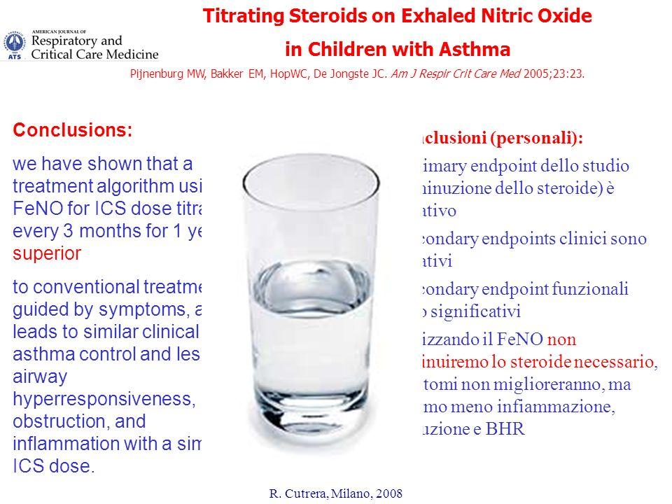 R. Cutrera, Milano, 2008 Titrating Steroids on Exhaled Nitric Oxide in Children with Asthma Pijnenburg MW, Bakker EM, HopWC, De Jongste JC. Am J Respi
