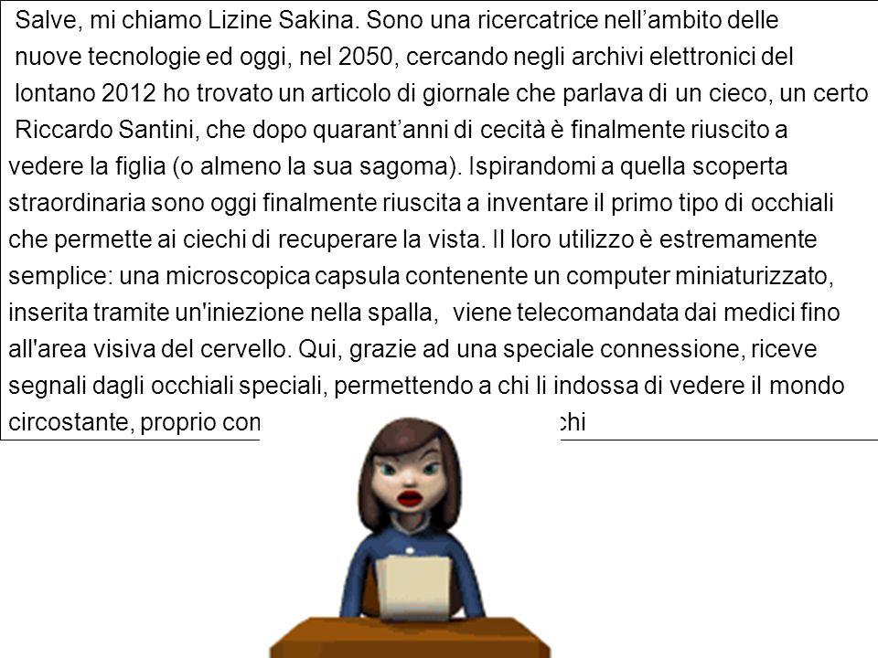 Salve, mi chiamo Lizine Sakina.