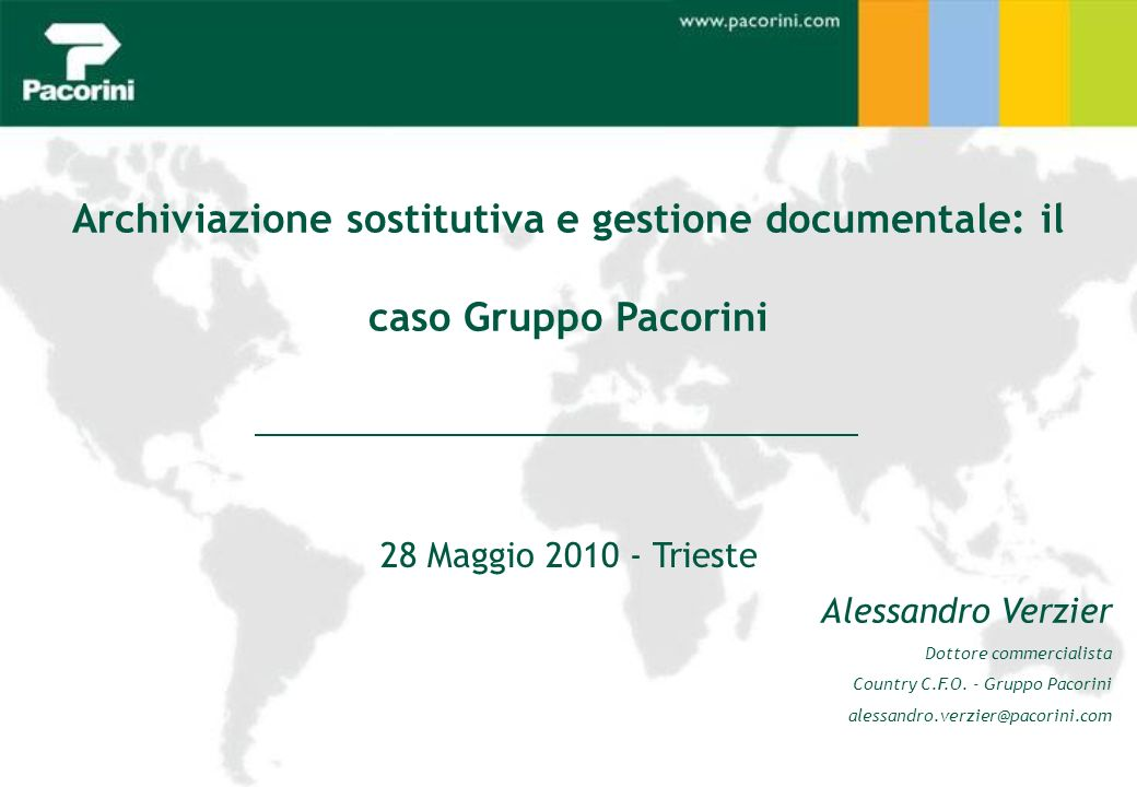 28 Maggio 2010 - Trieste Archiviazione sostitutiva e gestione documentale: il caso Gruppo Pacorini Alessandro Verzier Dottore commercialista Country C