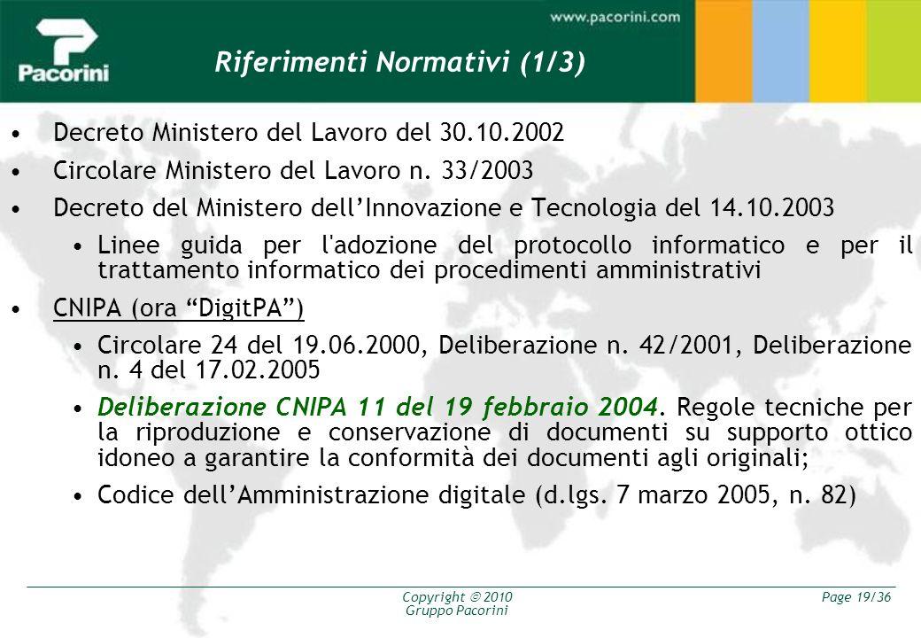Copyright 2010 Gruppo Pacorini Page 19/36 Decreto Ministero del Lavoro del 30.10.2002 Circolare Ministero del Lavoro n. 33/2003 Decreto del Ministero