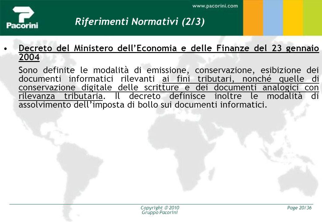 Copyright 2010 Gruppo Pacorini Page 20/36 Decreto del Ministero dellEconomia e delle Finanze del 23 gennaio 2004 Sono definite le modalità di emission