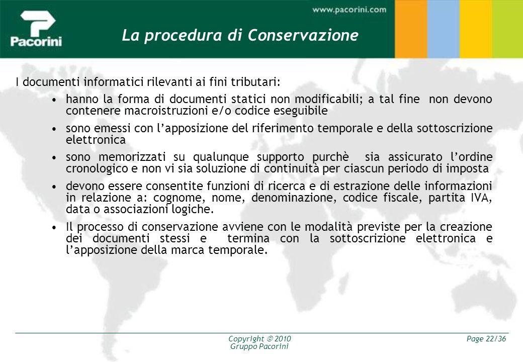 Copyright 2010 Gruppo Pacorini Page 22/36 I documenti informatici rilevanti ai fini tributari: hanno la forma di documenti statici non modificabili; a
