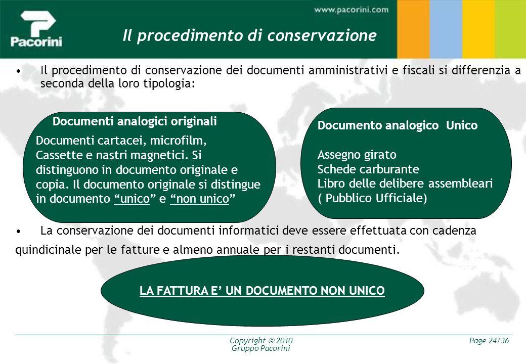 Copyright 2010 Gruppo Pacorini Page 24/36 Il procedimento di conservazione dei documenti amministrativi e fiscali si differenzia a seconda della loro