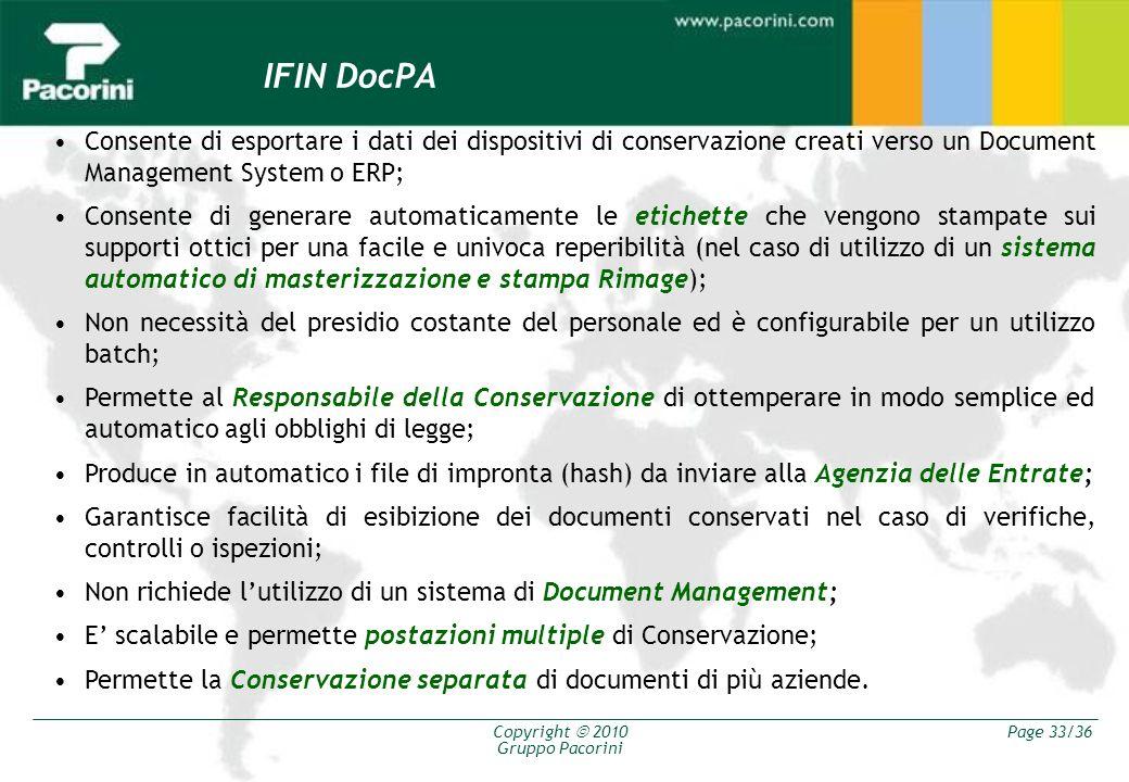 Copyright 2010 Gruppo Pacorini Page 33/36 IFIN DocPA Consente di esportare i dati dei dispositivi di conservazione creati verso un Document Management