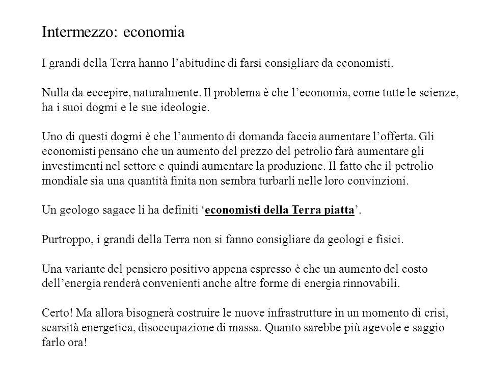 Intermezzo: economia I grandi della Terra hanno labitudine di farsi consigliare da economisti.