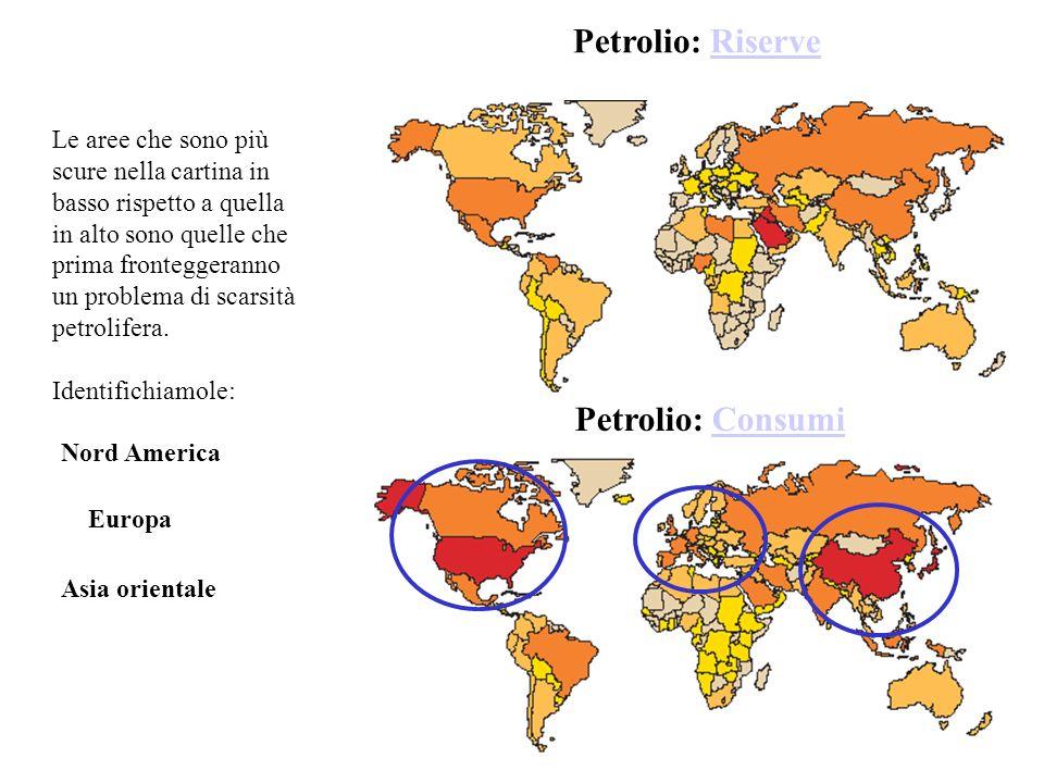 Petrolio: RiserveRiserve Petrolio: ConsumiConsumi Le aree che sono più scure nella cartina in basso rispetto a quella in alto sono quelle che prima fronteggeranno un problema di scarsità petrolifera.