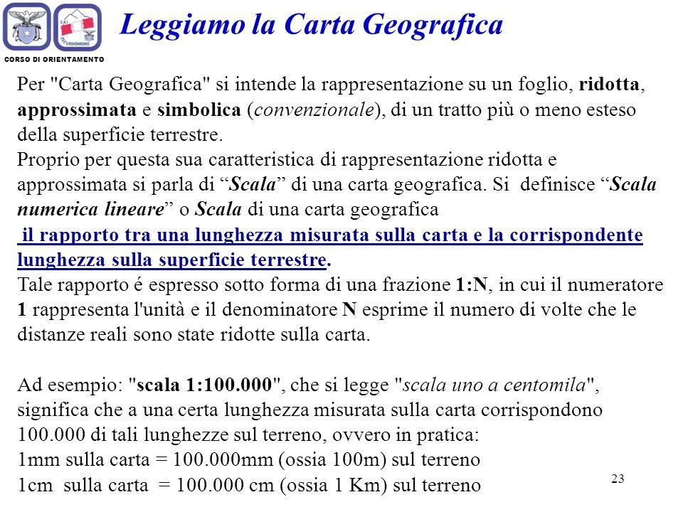 22 CORSO DI ORIENTAMENTO Oltre ai punti cardinali è necessario conoscere anche cosa si intende per Meridiani e Paralleli. Poiché la Terra è una sfera,