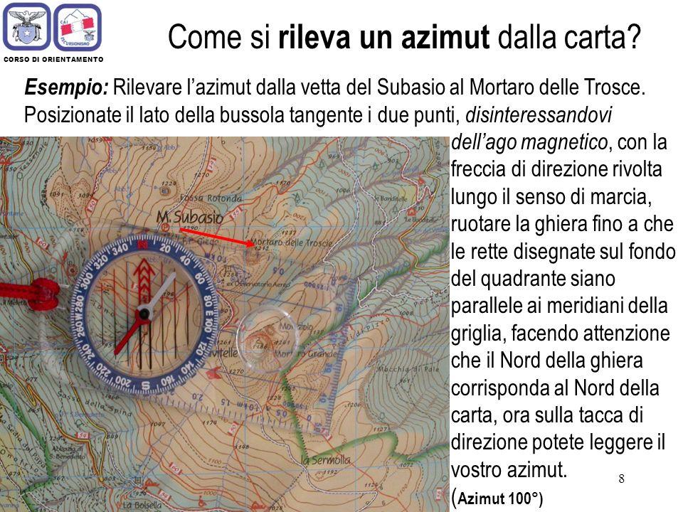 28 CORSO DI ORIENTAMENTO Diversi tipi di carte geografiche 3) Carte topografiche aventi scala compresa da 1: 150 000 a 1: 10 000.