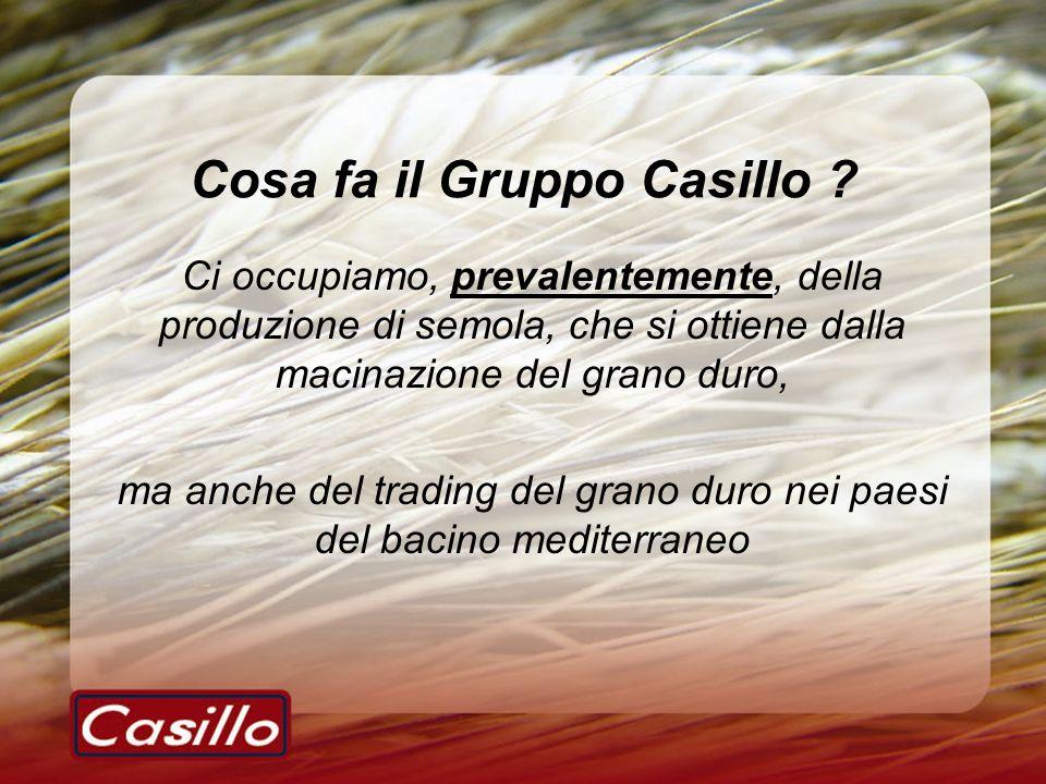 Cosa fa il Gruppo Casillo ? Ci occupiamo, prevalentemente, della produzione di semola, che si ottiene dalla macinazione del grano duro, ma anche del t