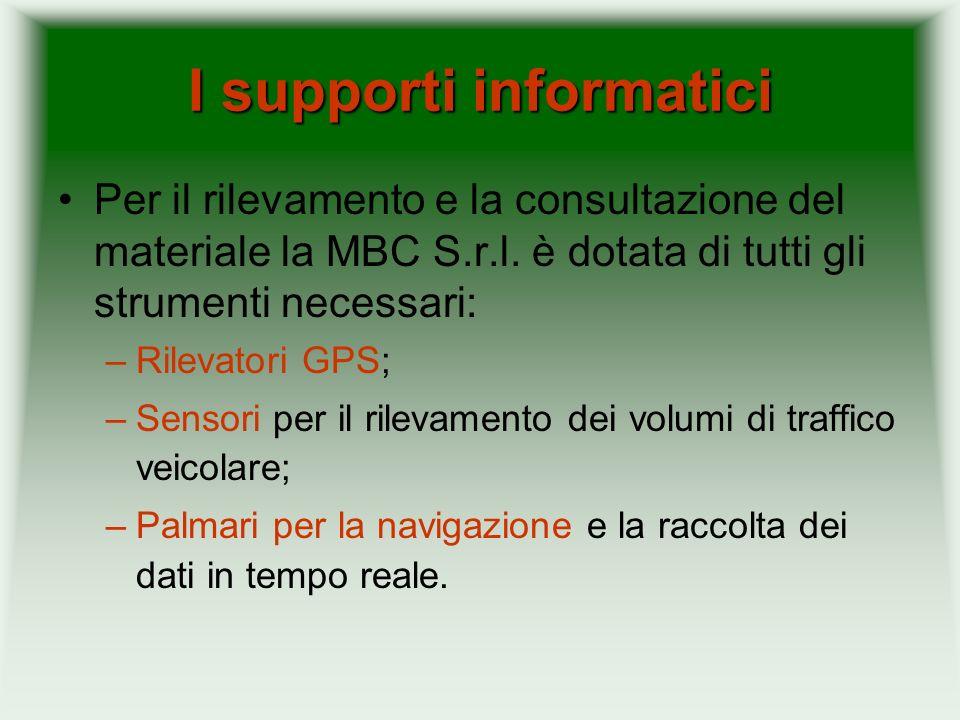 I supporti informatici Per il rilevamento e la consultazione del materiale la MBC S.r.l. è dotata di tutti gli strumenti necessari: –Rilevatori GPS; –