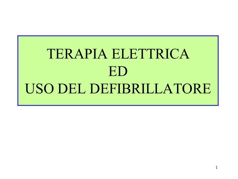 1 TERAPIA ELETTRICA ED USO DEL DEFIBRILLATORE