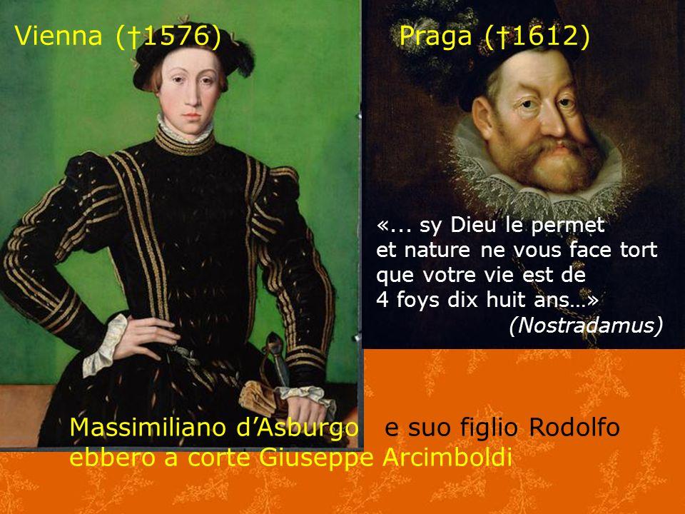 «... sy Dieu le permet et nature ne vous face tort que votre vie est de 4 foys dix huit ans…» (Nostradamus) Massimiliano dAsburgo e suo figlio Rodolfo