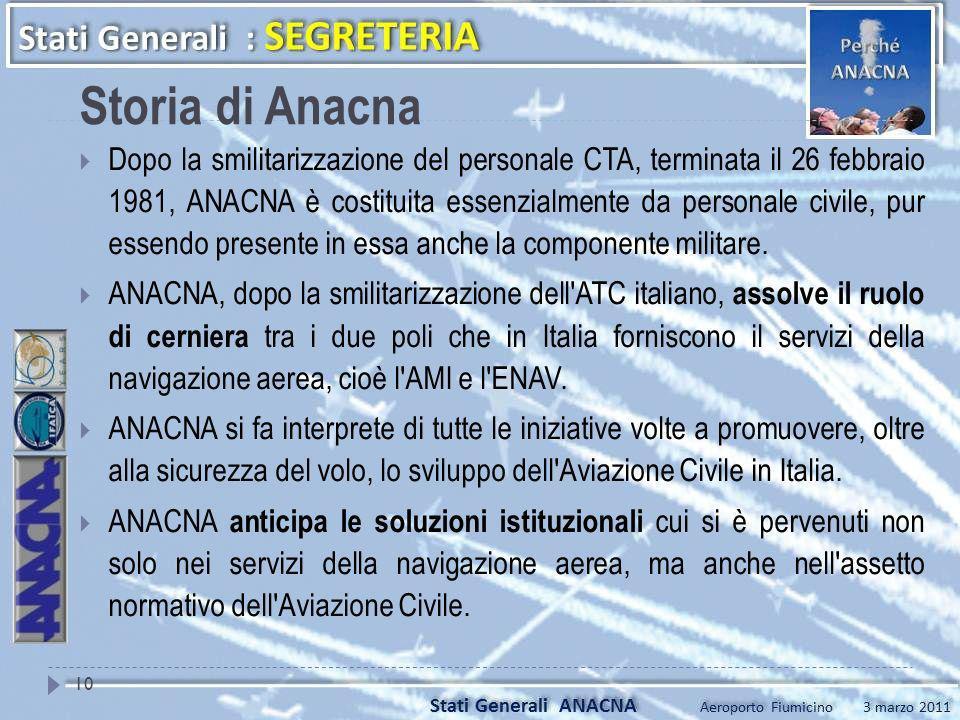 Dopo la smilitarizzazione del personale CTA, terminata il 26 febbraio 1981, ANACNA è costituita essenzialmente da personale civile, pur essendo presen