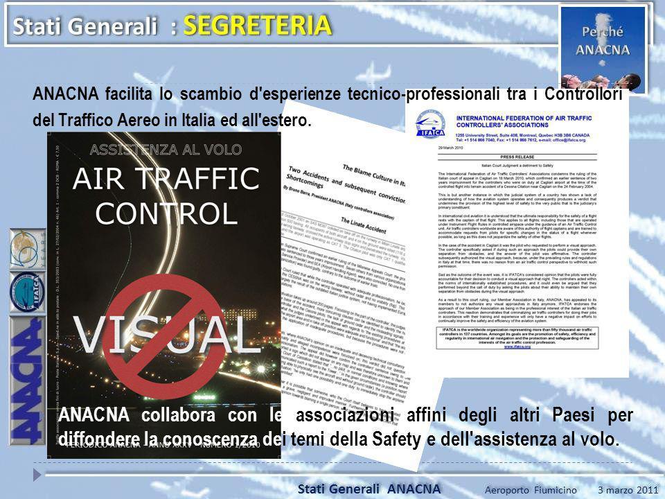 ANACNA collabora con le associazioni affini degli altri Paesi per diffondere la conoscenza dei temi della Safety e dell'assistenza al volo. ANACNA fac