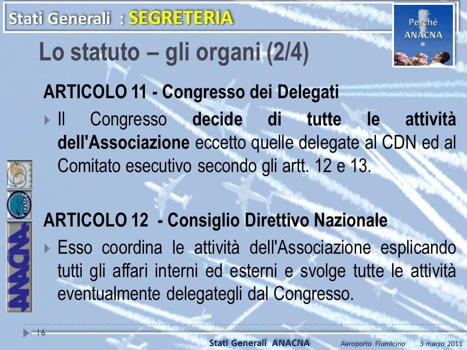 ARTICOLO 11 - Congresso dei Delegati Il Congresso decide di tutte le attività dell'Associazione eccetto quelle delegate al CDN ed al Comitato esecutiv